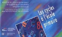 Les Cycles à l'école primaire
