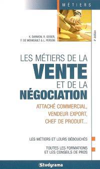 Les métiers de la vente et de la négociation : attaché commercial, vendeur, export, chef de produit...