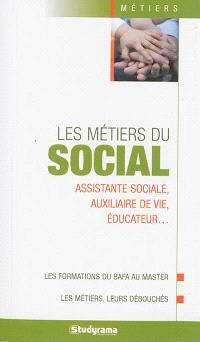 Les métiers du social : assistante sociale, auxiliaire de vie, éducateur...