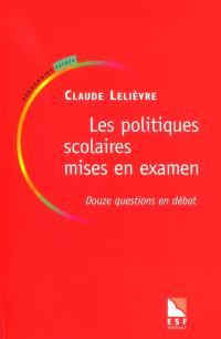 Les politiques scolaires mises en examen : douze questions en débat