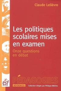 Les politiques scolaires mises en examen : onze questions en débat