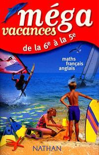 Méga vacances 6e-5e : maths, français, anglais