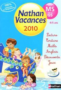 Nathan vacances 2010, de la MS vers la GS : 4-5 ans : lecture, écriture, maths, anglais, découverte, jeux
