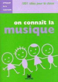 On connaît la musique : pédagogie de la maternelle