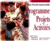 Programme, projets, activités pour l'école maternelle