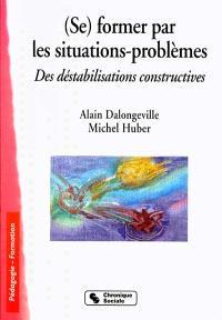Se former par les situations-problèmes : des destabilisations constructives