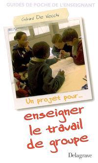 Un projet pour enseigner le travail de groupe