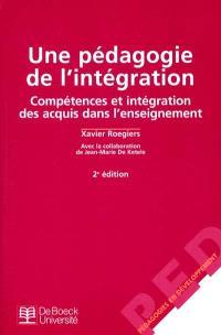 Une pédagogie de l'intégration : compétences et intégration des acquis dans l'enseignement