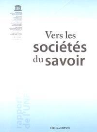 Vers les sociétés du savoir : rapport mondial de l'Unesco