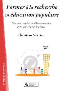 Former à la recherche en éducation populaire : une voie coopérative d'émancipation avec, par et pour le peuple
