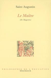 Le maître = De Magistro