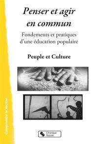 Penser et agir en commun : fondements et pratiques d'une éducation populaire