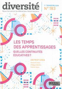 Diversité : ville, école, intégration. n° 183, Les temps des apprentissages : quelles continuités éducatives ?