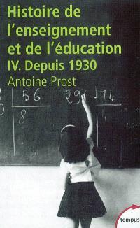 Histoire générale de l'enseignement et de l'éducation en France. Volume 4, L'école et la famille dans une société en mutation : depuis 1930