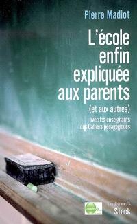 L'école enfin expliquée aux parents (et aux autres)