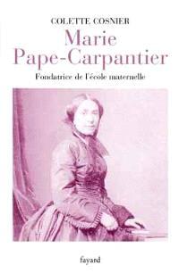 Marie Pape-Carpantier : la véritable fondatrice de l'école maternelle