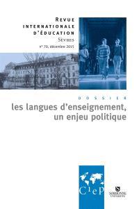 Revue internationale d'éducation. n° 70, Les langues d'enseignement, un enjeu politique