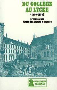 Du collège au lycée : 1500-1850 : généalogie de l'enseignement secondaire français