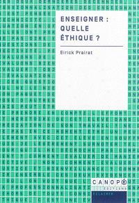 Enseigner : quelle éthique ?