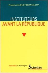 Instituteurs avant la République : la profession d'instituteurs et ses représentations, de la monarchie de Juillet au second Empire