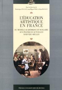 L'éducation artistique en France : du modèle académique et scolaire aux pratiques actuelles, XVIIIe-XXIe siècles