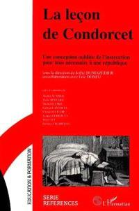 La Leçon de Condorcet : une conception oubliée de l'instruction pour tous nécessaire à une république