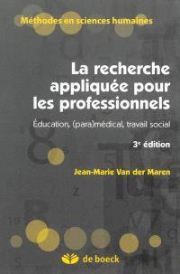 La recherche appliquée pour les professionnels : éducation, (para)médical, travail social