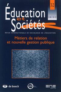 Education et sociétés. n° 32, Métiers de relation et nouvelle gestion publique