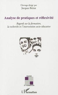 Analyse de pratiques et réflexivité : regards sur la formation, la recherche et l'intervention socio-éducative