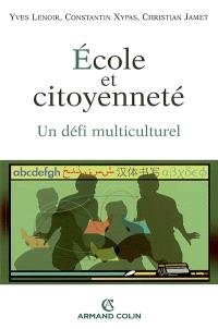 Ecole et citoyenneté : un défi multiculturel