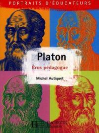 Platon : Eros pédagogue