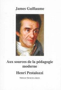 Aux sources de la pédagogie moderne : Henri Pestalozzi