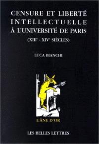 Censure et liberté intellectuelle dans l'Université de Paris, XIIIe-XIVe siècles