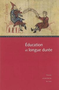 Education et longue durée : actes du colloque de Cerisy-la-Salle, 22-26 sept. 2005