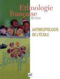 Ethnologie française. n° 4 (2007), Anthropologie de l'école