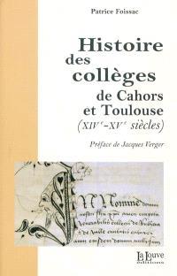 Histoire des collèges de Cahors et Toulouse (XIVe-XVe siècles)