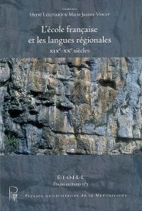 L'école française et les langues régionales, XIXe-XXe siècles : actes du colloque, Université Paul-Valéry (Montpellier III), 13-14 octobre 2006