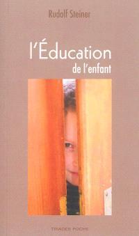 L'éducation de l'enfant : un choix de conférences et d'écrits