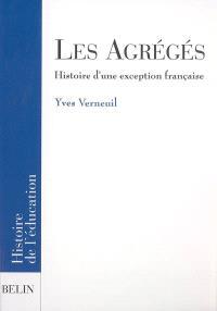 Les agrégés : histoire d'une exception française