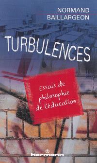 Turbulences : essais de philosophie de l'éducation