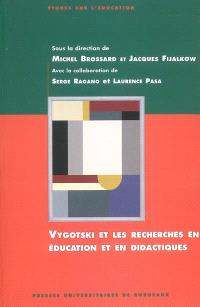 Vygotski et les recherches en éducation et en didactiques