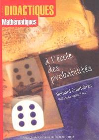 A l'école des probabilités : une histoire de l'enseignement français du calcul des probabilités