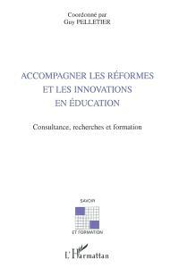 Accompagner les réformes et les innovations en éducation : consultance, recherches et formation