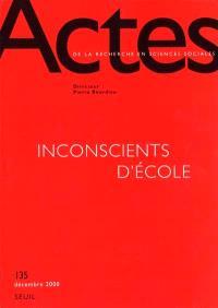Actes de la recherche en sciences sociales. n° 135, Inconscients d'école