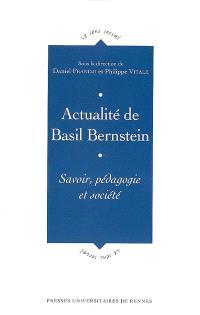 Actualité de Basil Bernstein : savoir, pédagogie et société