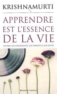 Apprendre est l'essence de la vie : lettres aux enseignants, aux parents et aux élèves