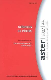 Aster, recherches en didactique des sciences expérimentales. n° 44, Sciences et récits