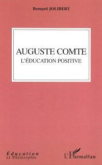 Auguste Comte : l'éducation positive