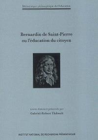 Bernardin de Saint-Pierre ou L'éducation du citoyen
