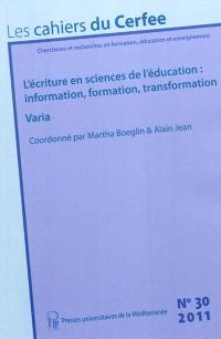 Cahiers du CERFEE (Les). n° 30, L'écriture en sciences de l'éducation : information, formation, transformation